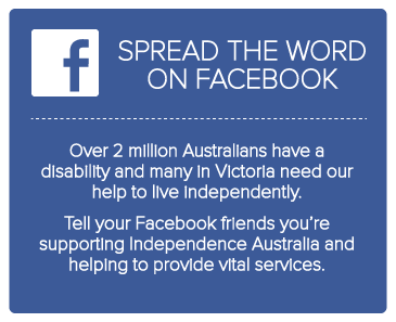 Spread the word about Independence Australia on Facebook